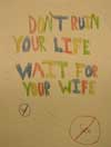 Don't Ruin your Life, Wait for your Wife!